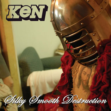 KeN Silky Smooth Destruction